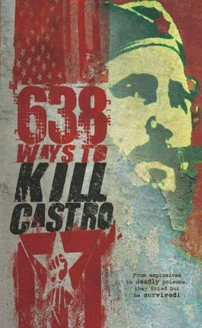 638 راه برای کشتن کاسترو